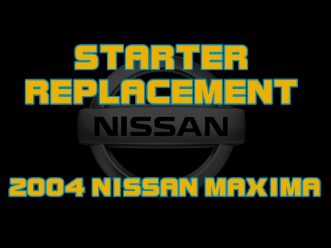 ⭐ 2004 Nissan Maxima – How To Replace The Starter
