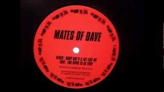 Mates of Dave - Baby She