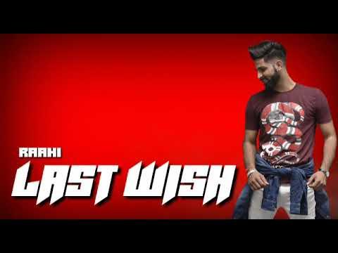 LAST WISH || Raahi || Maan Ey || Latest Punjabi song 2019