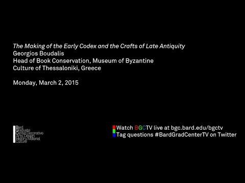 Georgios Boudalis - The Making of the Early Codex and the Crafts of Late Antiquity