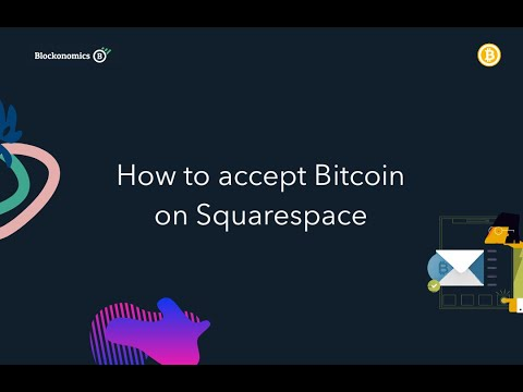How To Accept Bitcoin On Squarespace