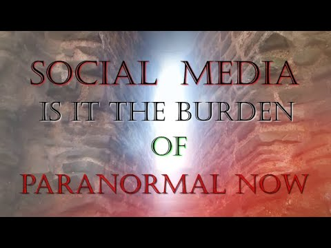 Social Media! Is it a Burden for Paranormal Now?