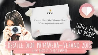 DIOR SPRING - SUMMER SHOW / DESFILE DIOR PRIMAVERA - VERANO 2018 - DULCEIDA