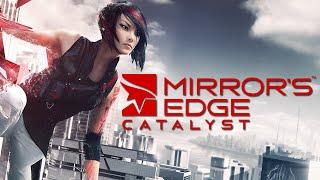 Mirror's Edge: Catalyst - Первый Взгляд