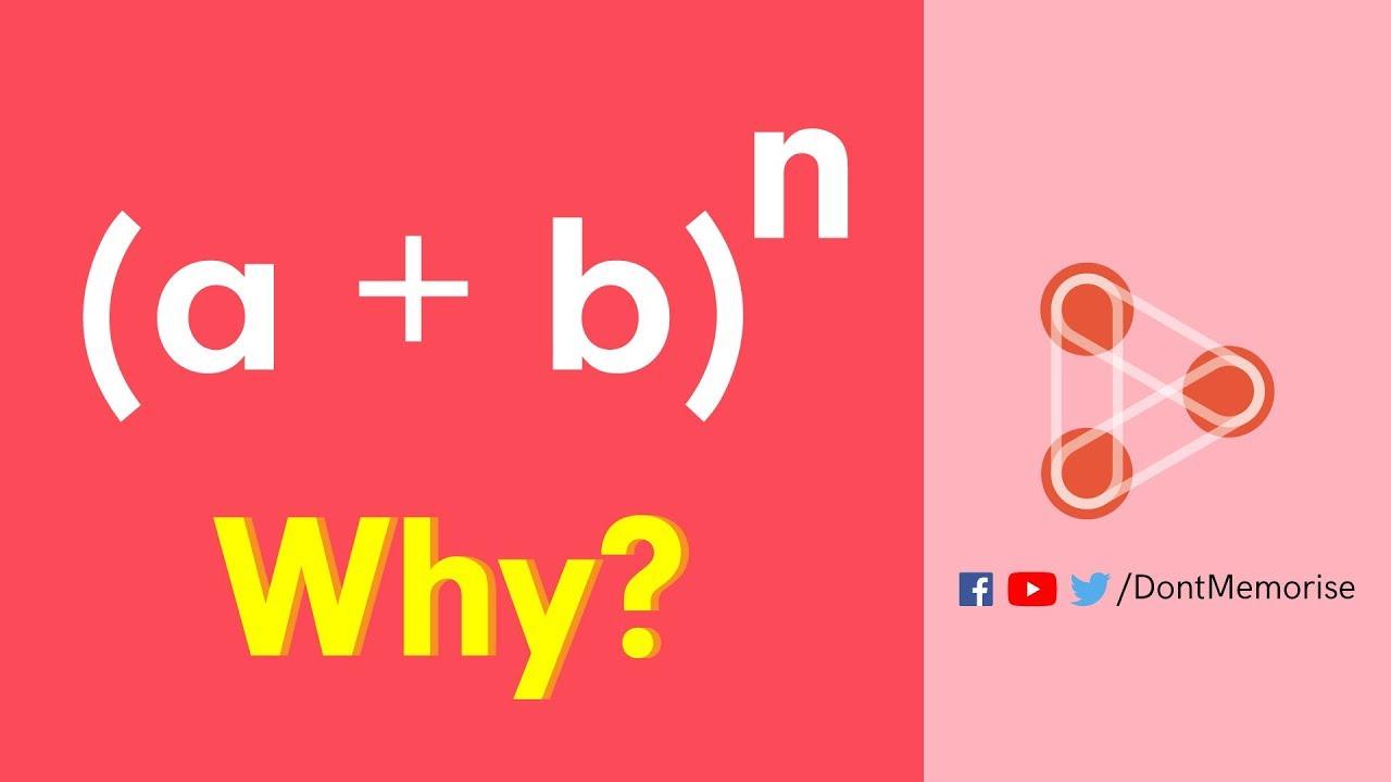 Binomial Theorem - Why do we need it? | Don't Memorise