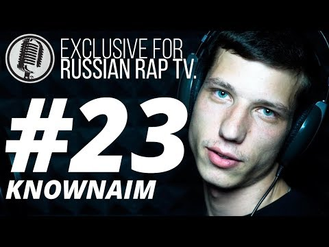 KNOWNAIM - LIVE [Exclusive For Russian Rap TV #23] #russianraptv