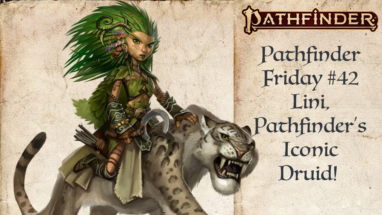 Pathfinder's Iconic Druid! (Pathfinder #42)