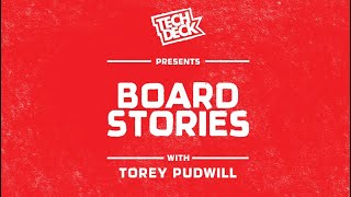 Board Stories with Torey Pudwill