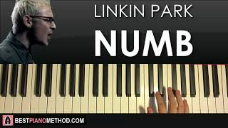 HOW TO PLAY - Linkin Park - Numb (Piano Tutorial Lesson)