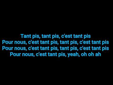 Dry- Tant Pis Ft. Dadju Paroles/Lyrics
