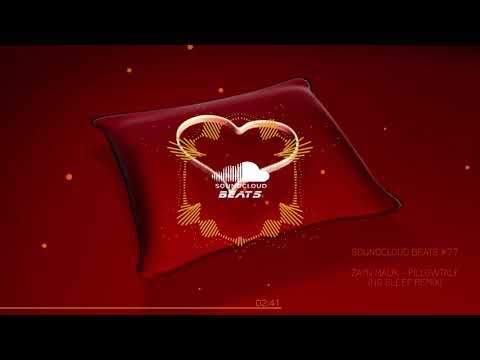 SoundCloud Beats #77-(Zayn Malik - Pillowtalk (No Sleep remix) HD 720p