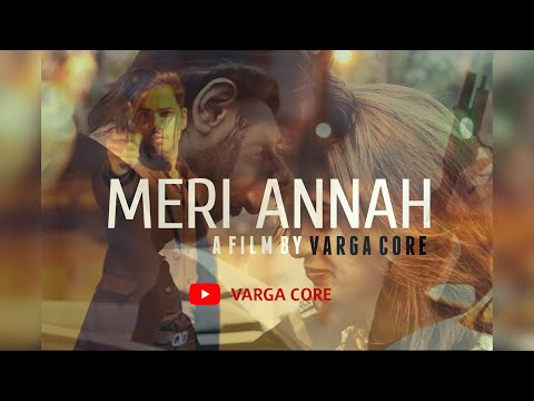 MERI ANNAH   FULL SONG OUT NOW   VARGA CORE [ OFFICIAL VIDEO ]