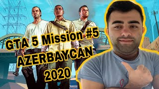GTA 5 Mission 5 AZERBAYCAN 2020