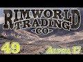 Rimworld Trading Company (Alpha 17) | Ep 49 - New Manufacturing Division