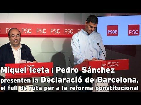 Miquel Iceta i Pedro Sánchez presenten la Declaració de Barcelona
