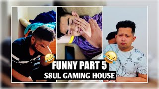 S8UL Gaming House Funny Moments | Part-5