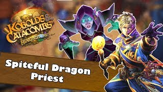 Spiteful Dragon Priest | Hearthstone Deck Spotlight | Kobolds and Catacombs | ft. Grand Archivist