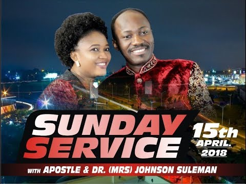 Sun. Service 15th April 2018 Live With Apostle Johnson Suleman