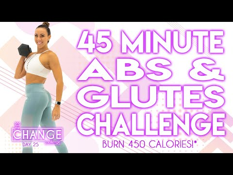 45 Minute Abs and Glutes Challenge Workout ��Burn 450 Calories!* ��The CHANGE Challenge | Day 25