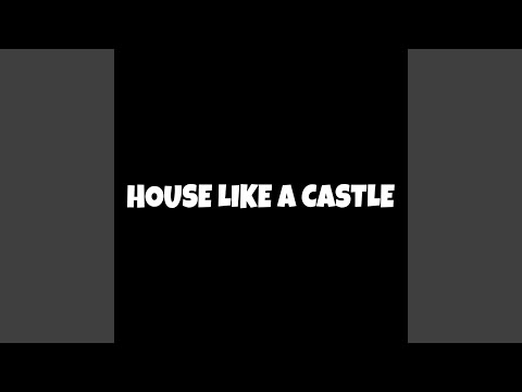 House Like a Castle