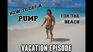 How to get a pump for the beach | Vacation episode
