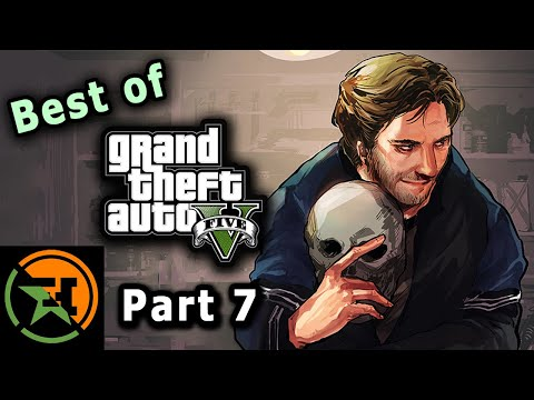 The Very Best of GTA V | Part 7 | AH | Achievement Hunter