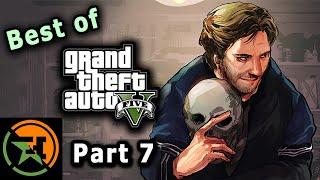 The Very Best of GTA V | Part 7 | AH | Achievement Hunter