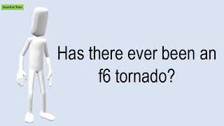 Has There Ever Been An F6 Tornado?