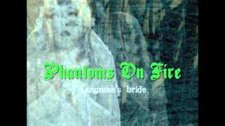 Phantoms on Fire - I Can Hear the Angels