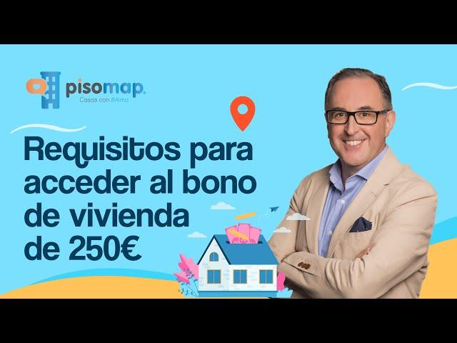 ✅ REQUISITOS para ACCEDER al BONO de 💵 250 euros para 🏠 VIVIENDA