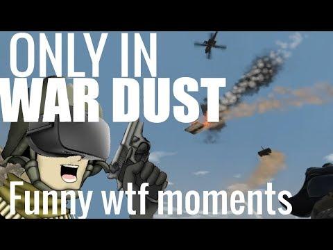 Only in WAR DUST - Funny wtf moments - WAR DUST Battlefield V(R) ALPAH