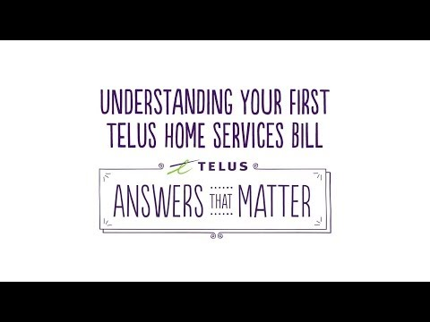 TELUS | Understanding Your First TELUS Home Services Bill