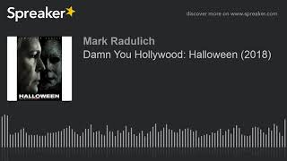 Damn You Hollywood: Halloween (2018)