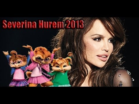 SEVERINA - HUREM (Chipettes Version)