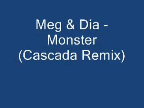 Meg & Dia - Monster [Cascada Remix] + lyrics