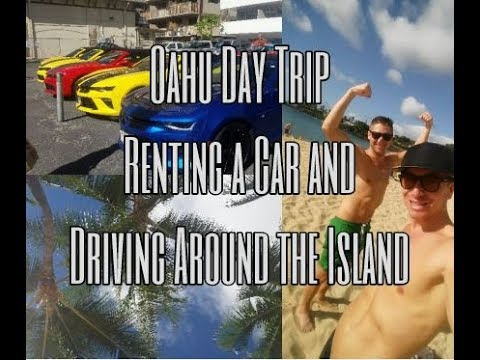 Oahu Day Trip, Renting a Car and Driving Around the Island