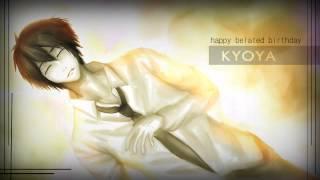 【君が生まれた日】【 kimi ga umareta hi 】【 happy belated birthday kyoya 】【 rup ver 】