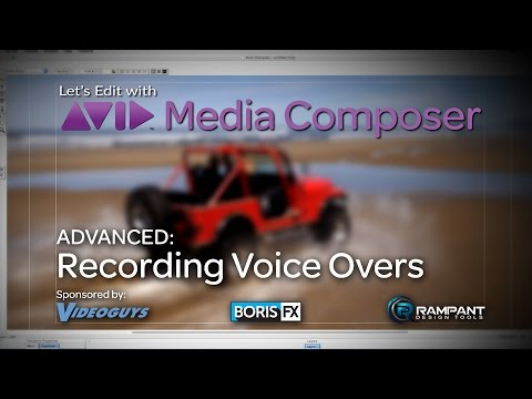 Let's Edit with Media Composer - ADVANCED - Recording Voice Overs