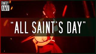 "Video RWBY - ""All Saint's Day"" (AMV) download MP3, 3GP, MP4, WEBM, AVI, FLV Agustus 2017"