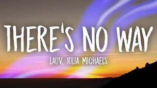 Lauv, Julia Michaels - There's No Way (Lyrics)