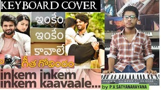 inkem inkem inkem kaavaale... from geetha govindam keyboard cover by p.v.satyanarayana