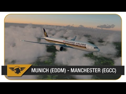 [P3D] Part 2/2 | SIA328/SQ328 | Munich (EDDM) - Manchester (EGCC) | PMDG 777 | Singapore Airlines