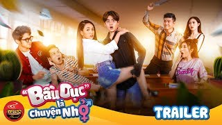 bau duc la chuyen nho  trailer  season 1  em hang xom kho tinh