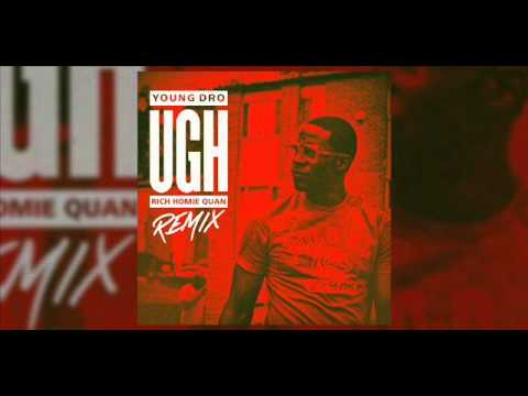 Young Dro ft Rich Homie Quan - Ugh (Remix)