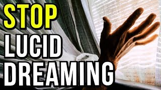 How To Stop Lucid Dreaming (Yeah, You Read That Right)