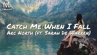 Gambar cover Arc North - Catch Me When I Fall (ft. Sarah De Warren) (Lyrics)