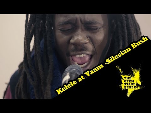 Kelele at Yaam -Silesian Bush-The Open Stage Berlin