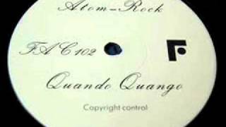 Quando Quango - Atom Rock (Mark Kamins New York Remix)