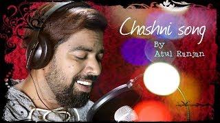 Chashni song cover | Bharat | Salman khan | Katrina | Abhijeet Srivastava | By Atul Ranjan