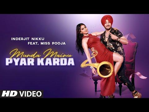 Munda Mainu Pyar Karda (Full Song) Inderjit Nikku, Miss Pooja   JSL   Matt Sheronwala   Punjabi Song